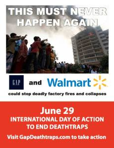 This Must Never Happen Again [image of Rana Plaza building collapse, May 13, 2013, in Dhaka, Bangladesh]. Gap and Walmart could stop factory fires and collapses. June 29 International Day to End Deathtraps.  Visit http://endgapdeathtraps.com to take action.